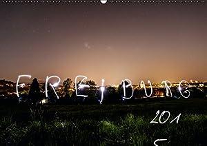 Freiburg bei Nacht (Wandkalender 2015 DIN A2 quer): Bezaubernde Nachtaufnahmen unsere Perle Freiburg im Breisgau. (Monatskalender, 14 Seiten)