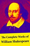 Image of The Complete Works of William Shakespeare: All 213 Plays, Poems, Sonnets, Apocryphal Plays + The Biography: The Life of William Shakespeare by Sidney Lee: ... - The Tempest - Othello and many more