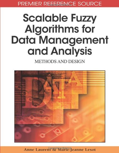 Scalable Fuzzy Algorithms for Data Management and Analysis: Methods and Design (Premier Reference Source)