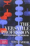 Tony Farmar The Versatile Profession: A History of Accountancy in Ireland Since 1850