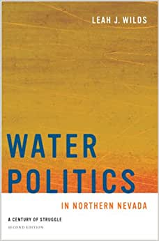 Water Politics In Northern Nevada: A Century Of Struggle, Second Edition (Shepperson Series In Nevada History)
