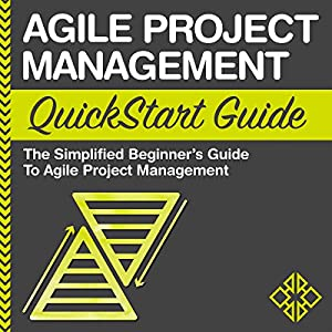 Agile Project Management QuickStart Guide Audiobook