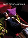 Katie Melua / Pictures: Piano ,Vocal and Guitar Songbook (Pvg) Katie Melua