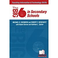 Teaching Information and Technology Skills: The Big6 in Secondary Schools