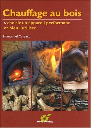 livre chauffage au bois choisir un appareil performant et bien l 39 utiliser. Black Bedroom Furniture Sets. Home Design Ideas