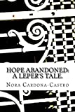 img - for Hope abandoned: a leper's tale. book / textbook / text book