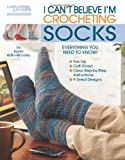 img - for I Can't Believe I'm Crocheting Socks (Leisure Arts #5263) book / textbook / text book