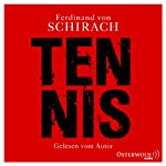 Tennis: Eine Kurzgeschichte | Ferdinand von Schirach