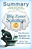The Blue Zones Solution: by Dan Buettner | Eating and Living Like the World's Healthiest People | A 23-minute summary
