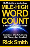 Self-Publishing Masterclass - Mile-High Word-Count & Writing Productivity: Createspace & Kindle Publishing - 5000+ Words-a-Day, Every Day (English Edition)