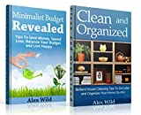 Minimalist Budget / Clean And Organized Boxed Set: Tips To Save Money,Spend Less, Balance Your Budget And Live Happy/Brilliant House Cleaning Tips To De-Clutter ... living, organization books Book 1)
