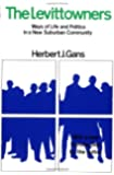 The Levittowners: Ways of Life and Politics in a New Suburban Community  (Sociology: Lost and Found)