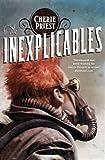 The Inexplicables (Clockwork Century 4)