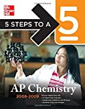 5 Steps to a 5 AP Chemistry, 2008-2009 Edition (5 Steps to a 5 on the Advanced Placement Examinations Series) (0071488553) by Moore,John