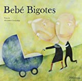 Bebe Bigotes/ Baby Moustache (Spanish Edition)