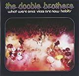 Songtexte von The Doobie Brothers - What Were Once Vices Are Now Habits