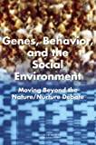 img - for Genes, Behavior, and the Social Environment:: Moving Beyond the Nature/Nurture Debate book / textbook / text book