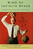 King of Infinite Space: Donald Coxeter, the Man Who Saved Geometry (0802714994) by Siobhan Roberts