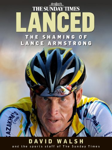 Lanced: The Shaming of Lance Armstrong PDF