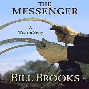 The Messenger: A Western Story | [Bill Brooks]