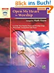 Open My Heart to Worship: Advanced Pi...