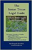 The Senior Texan Legal Guide (7th Edition): Texas Elder Law