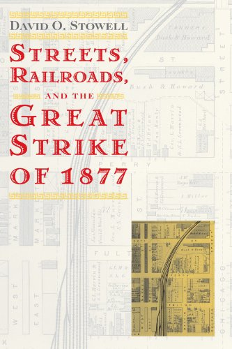 Streets, Railroads, and the Great Strike of 1877...