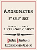 Amorometer (Electric Literature's Recommended Reading Book 74)