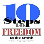 10 Steps to Freedom: Are You Saved, but Not Free? | Eddie Smith