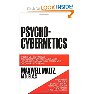 Psycho-Cybernetics, A New Way to Get More Living Out of Life Maxwell Maltz