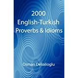 "2000 English-Turkish Proverbs & Idiomsvon ""Osman Delialioglu"""