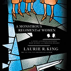 A Monstrous Regiment of Women: A Novel of Suspense Featuring Mary Russell and Sherlock Holmes: The Mary Russell Series, Book 2 | [Laurie R. King]