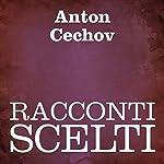 Racconti scelti [Stories Chosen] | Anton Cechov