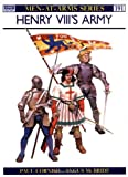 Henry VIII's Army (Men-At-Arms Series, 191) (085045798X) by Paul Cornish