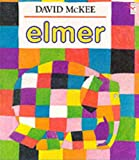 Elmer: The Story of a Patchwork Elephant (Big Book) (0099265281) by McKee, David