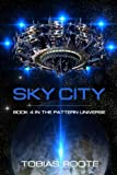 img - for Sky City (The Pattern Universe) (Volume 4) book / textbook / text book