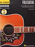 Hal Leonard Folk Guitar Method: Learn to Play Rhythm and Lead Folk Guitar With Step-by-step Lessons and 20 Great Songs + CD