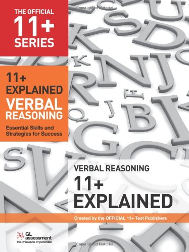 11+ Explained: Verbal Reasoning: Essential Skills and Strategies for Success (The Official 11+ Practice Papers)