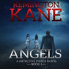 Angels: A Detective Pierce Novel, Book 3 Audiobook by Remington Kane Narrated by David Stifel