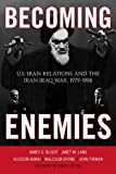 img - for Becoming Enemies: U.S.-Iran Relations and the Iran-Iraq War, 1979-1988 book / textbook / text book
