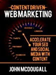 Content Driven Web Marketing: Acceler...