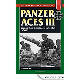 Panzer Aces III: German Tank Commanders in Combat in World War II (Stackpole Military History) (English Edition)