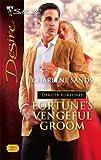 Fortune's Vengeful Groom (Silhouette Desire) (The Dakota Fortunes #3)