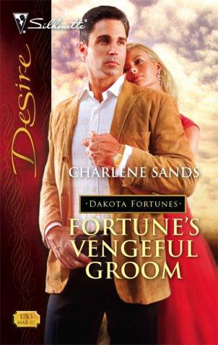 Image for Fortune's Vengeful Groom (Silhouette Desire) (The Dakota Fortunes #3)