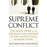 Supreme Conflict: The Inside Story of the Struggle for Control of the United States Supreme Court