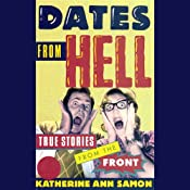 Dates from Hell: True Stories from the Front | [Katherine Ann Samon]