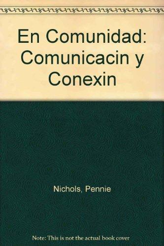 En Comunidad: Comunicacin y Conexin (Spanish Edition)
