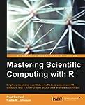 Mastering Scientific Computing with R