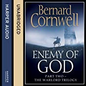 Enemy of God: The Warlord Chronicles, Book 2 | Bernard Cornwell