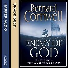 Enemy of God: The Warlord Chronicles, Book 2 | Livre audio Auteur(s) : Bernard Cornwell Narrateur(s) : Jonathan Keeble